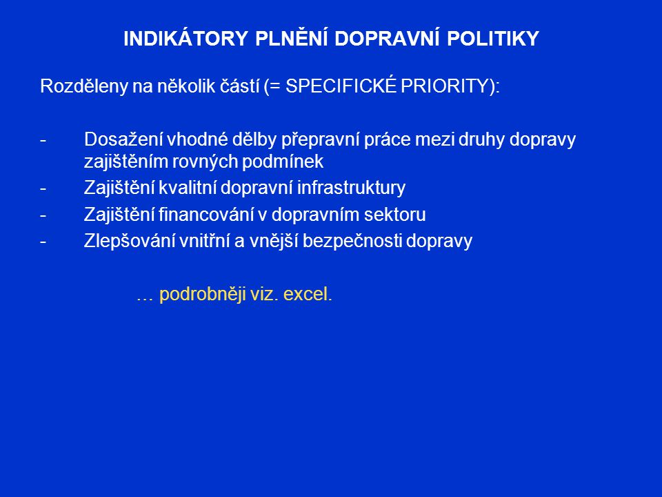 INDIKÁTORY PLNĚNÍ DOPRAVNÍ POLITIKY
