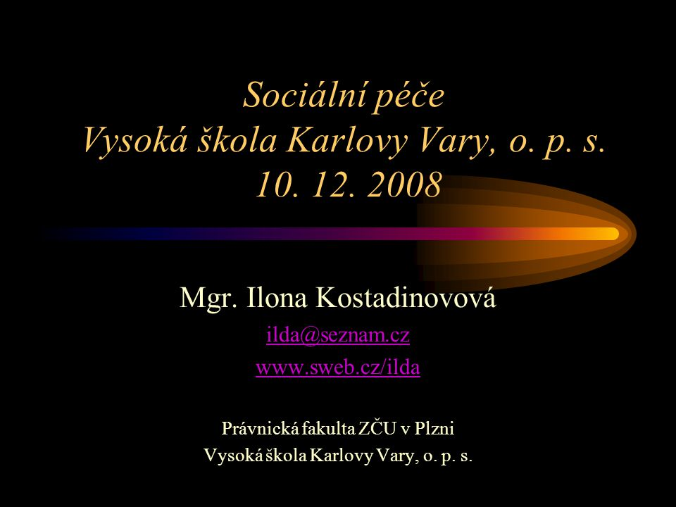 Sociální péče Vysoká škola Karlovy Vary, o. p. s. 10. 12. 2008