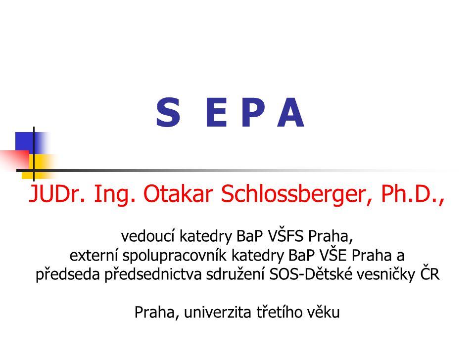 S E P A JUDr. Ing. Otakar Schlossberger, Ph.D.,