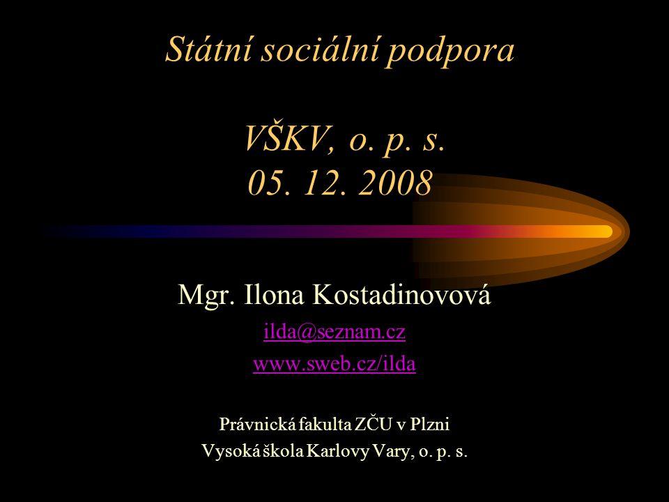 Státní sociální podpora VŠKV, o. p. s. 05. 12. 2008