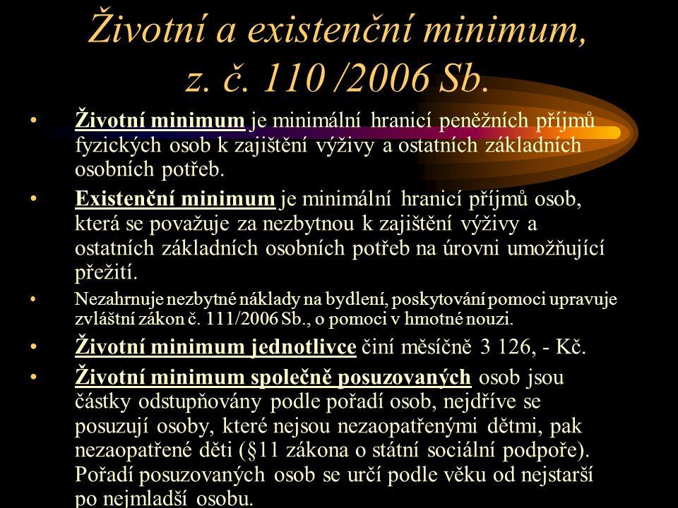 Životní a existenční minimum, z. č. 110 /2006 Sb.