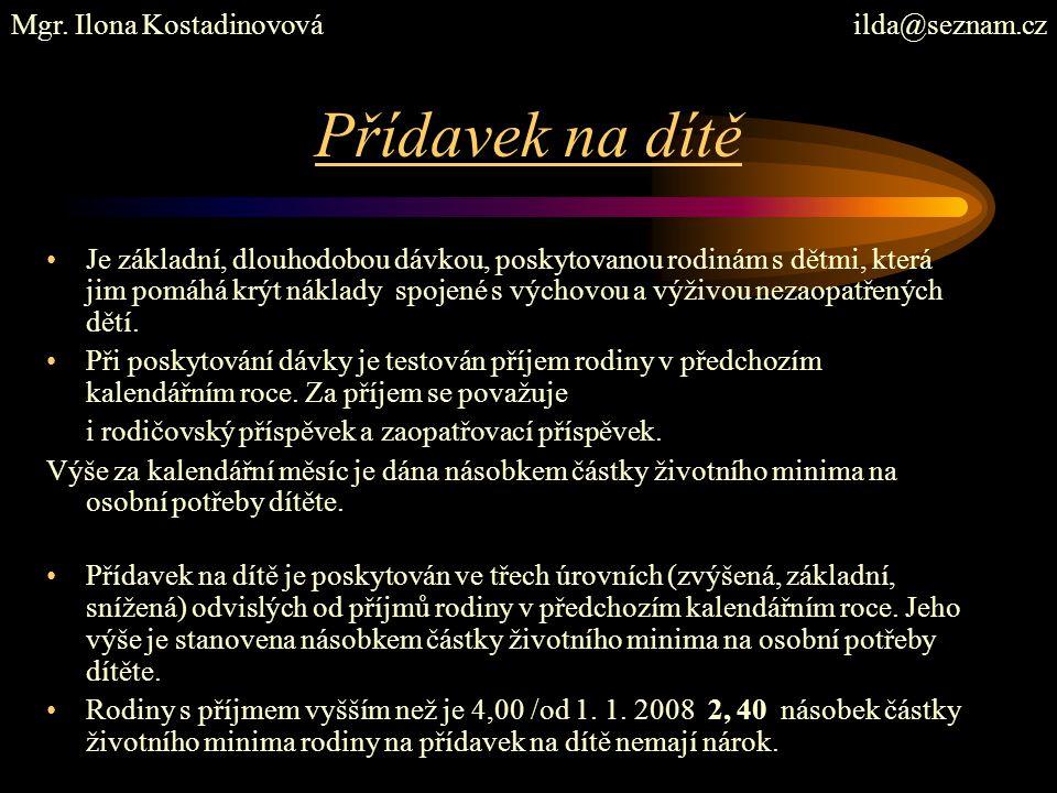 Přídavek na dítě Mgr. Ilona Kostadinovová ilda@seznam.cz