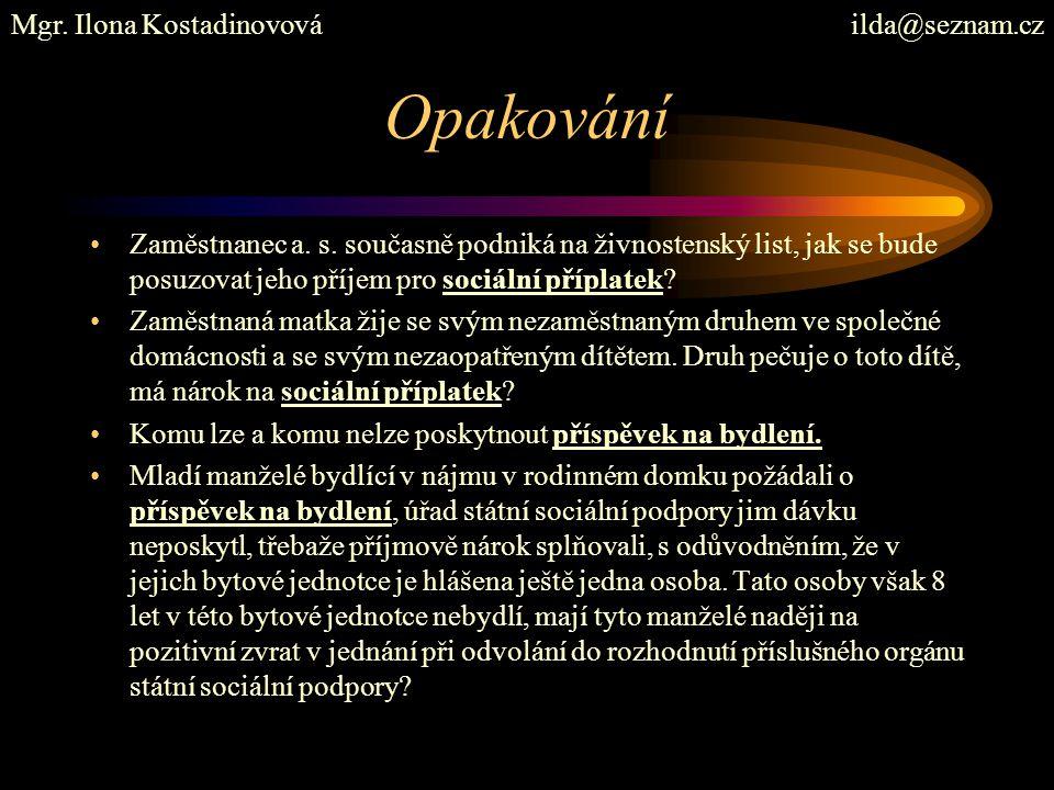 Opakování Mgr. Ilona Kostadinovová ilda@seznam.cz