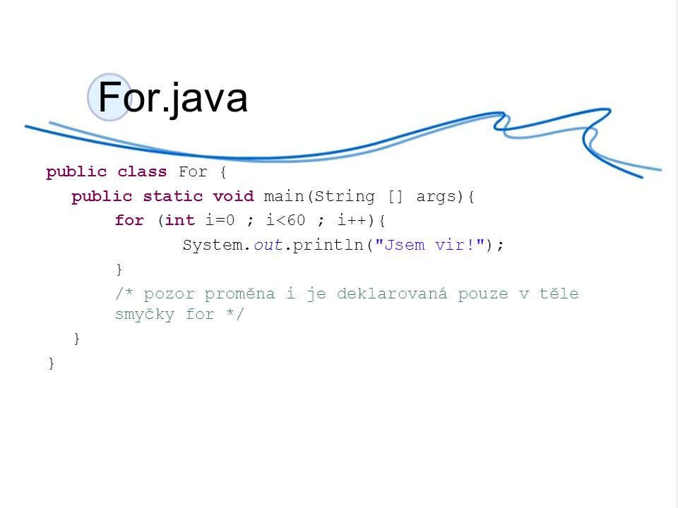 For.java public class For { public static void main(String [] args){