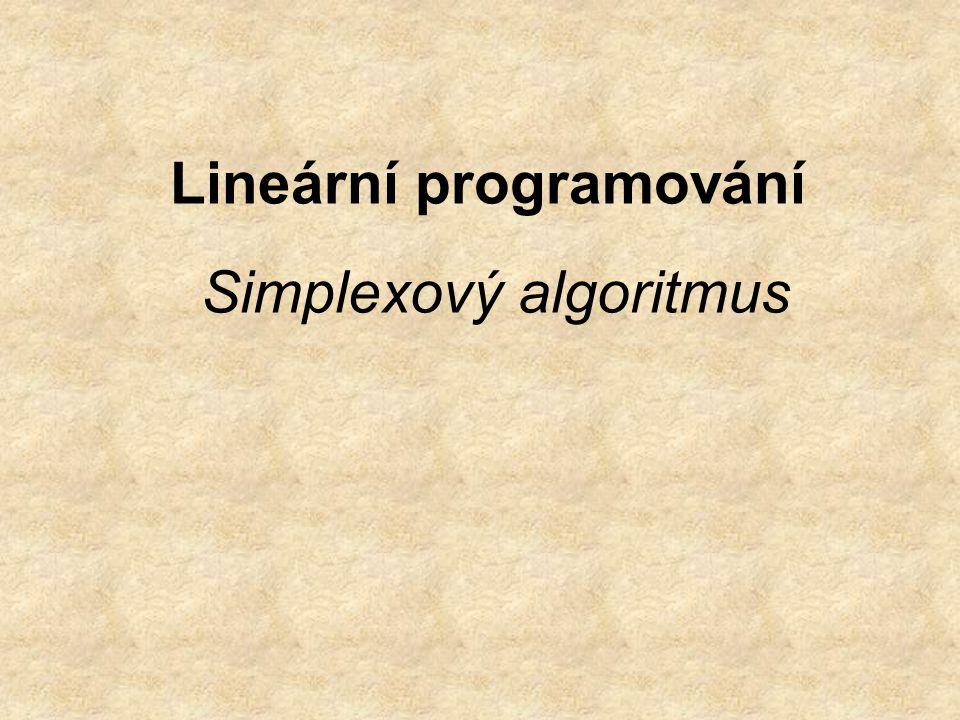 Lineární programování Simplexový algoritmus