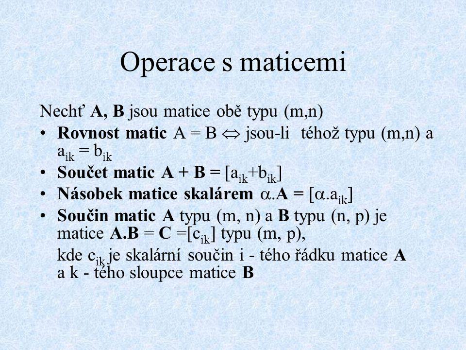Operace s maticemi Nechť A, B jsou matice obě typu (m,n)