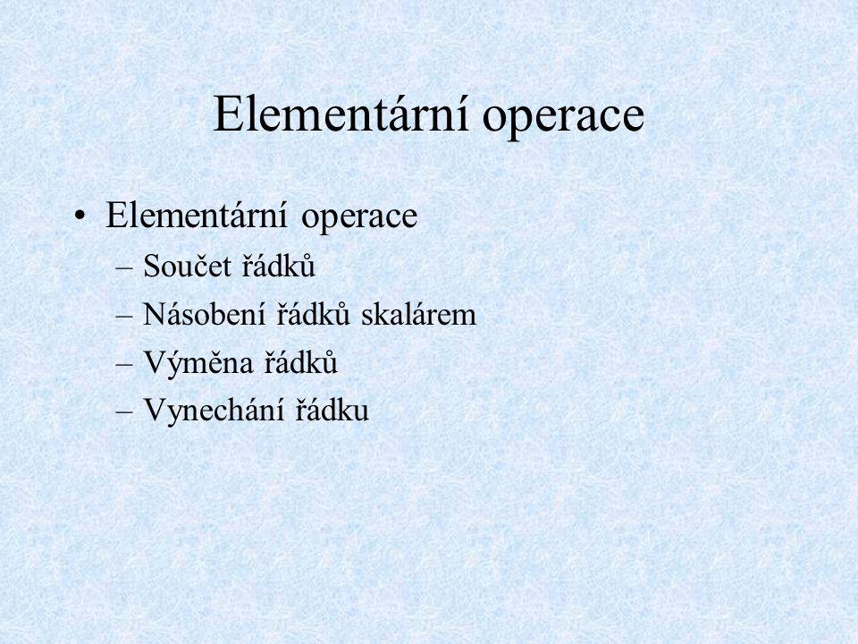 Elementární operace Elementární operace Součet řádků