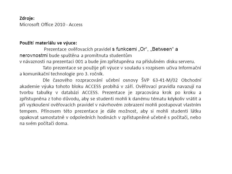 Zdroje: Microsoft Office 2010 - Access. Použití materiálu ve výuce: