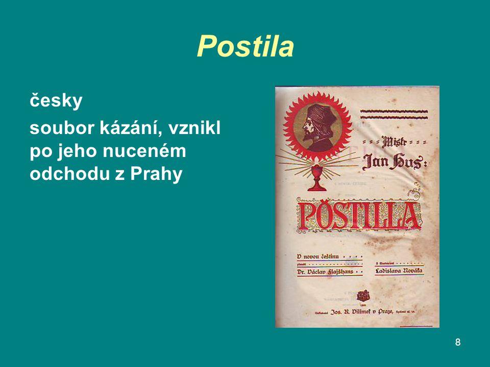 Postila česky soubor kázání, vznikl po jeho nuceném odchodu z Prahy