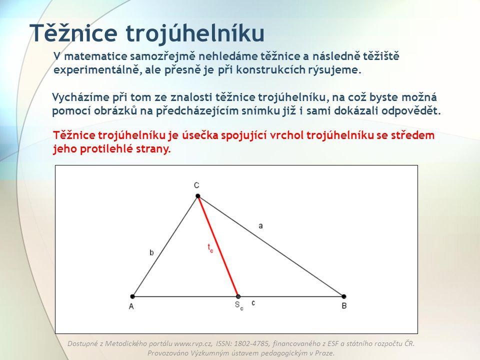 Těžnice trojúhelníku V matematice samozřejmě nehledáme těžnice a následně těžiště experimentálně, ale přesně je při konstrukcích rýsujeme.