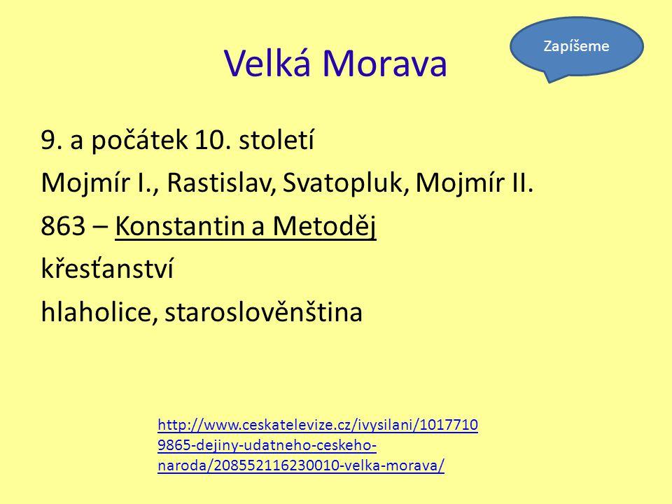 Velká Morava 9. a počátek 10. století
