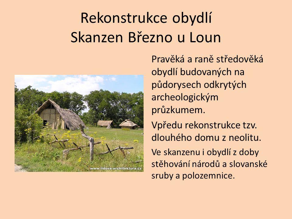 Rekonstrukce obydlí Skanzen Březno u Loun