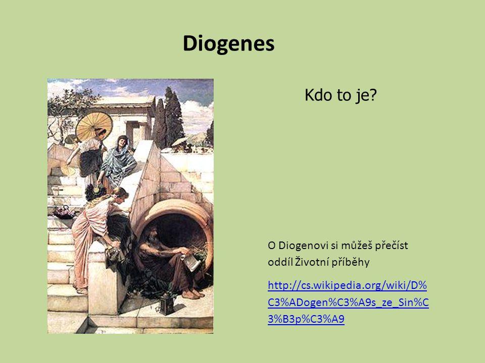 Diogenes Kdo to je O Diogenovi si můžeš přečíst oddíl Životní příběhy