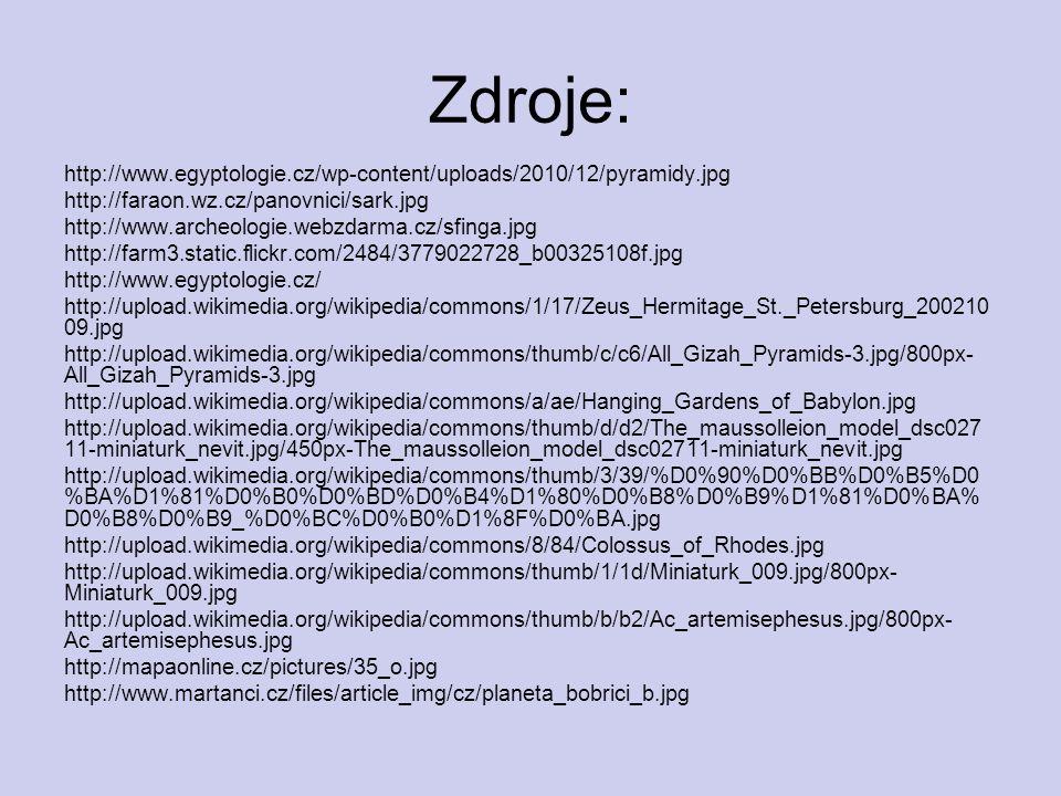 Zdroje: http://www.egyptologie.cz/wp-content/uploads/2010/12/pyramidy.jpg. http://faraon.wz.cz/panovnici/sark.jpg.