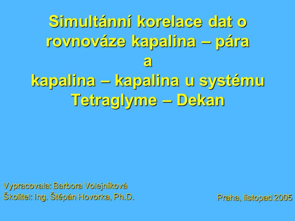 Vypracovala: Barbora Volejníková Školitel: Ing. Štěpán Hovorka, Ph.D.