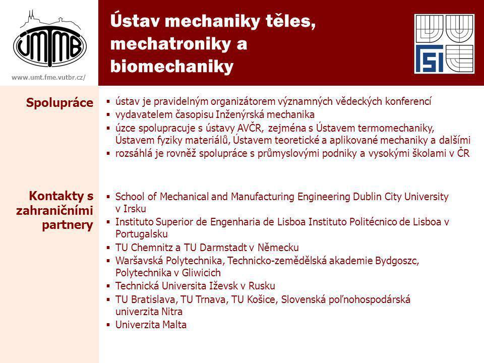 Ústav mechaniky těles, mechatroniky a biomechaniky Spolupráce