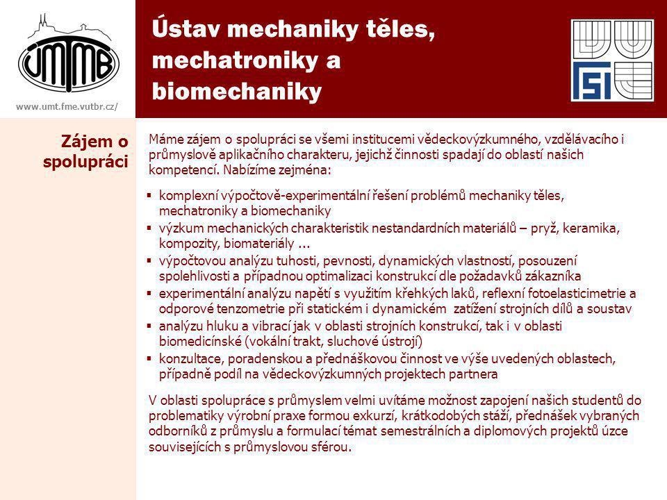 Ústav mechaniky těles, mechatroniky a biomechaniky Zájem o spolupráci