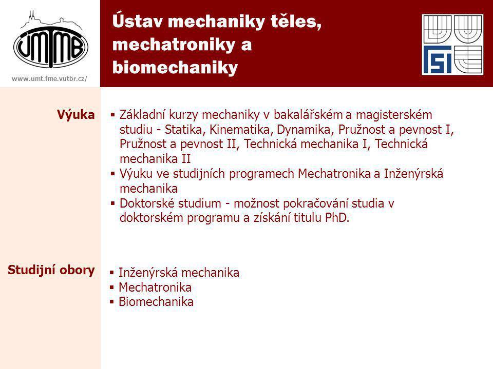 Ústav mechaniky těles, mechatroniky a biomechaniky Výuka