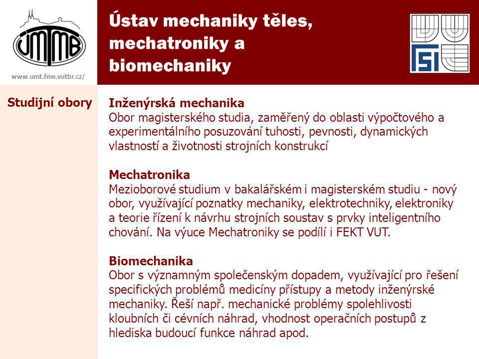 Ústav mechaniky těles, mechatroniky a biomechaniky Studijní obory