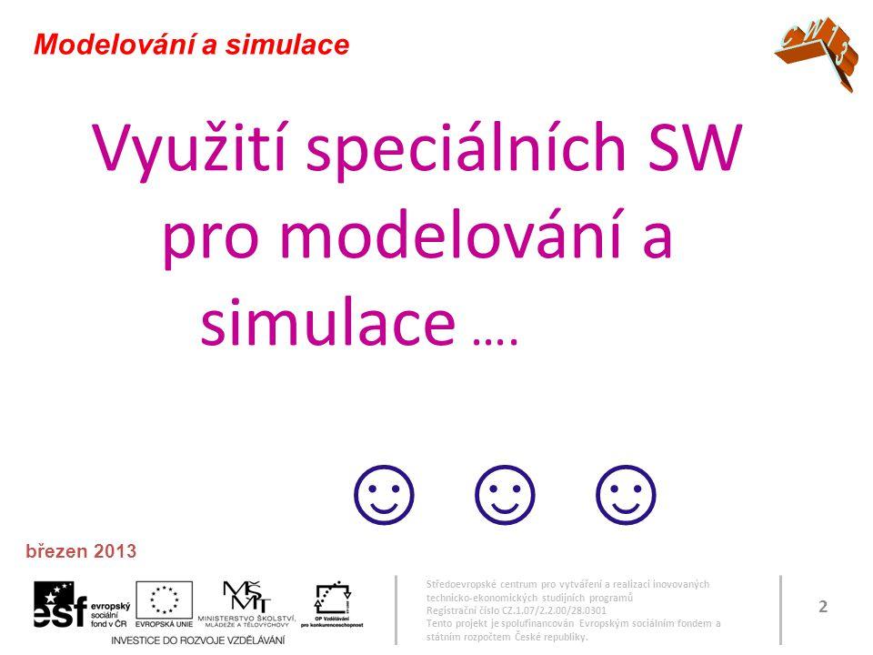 Využití speciálních SW pro modelování a simulace …. ☺ ☺ ☺