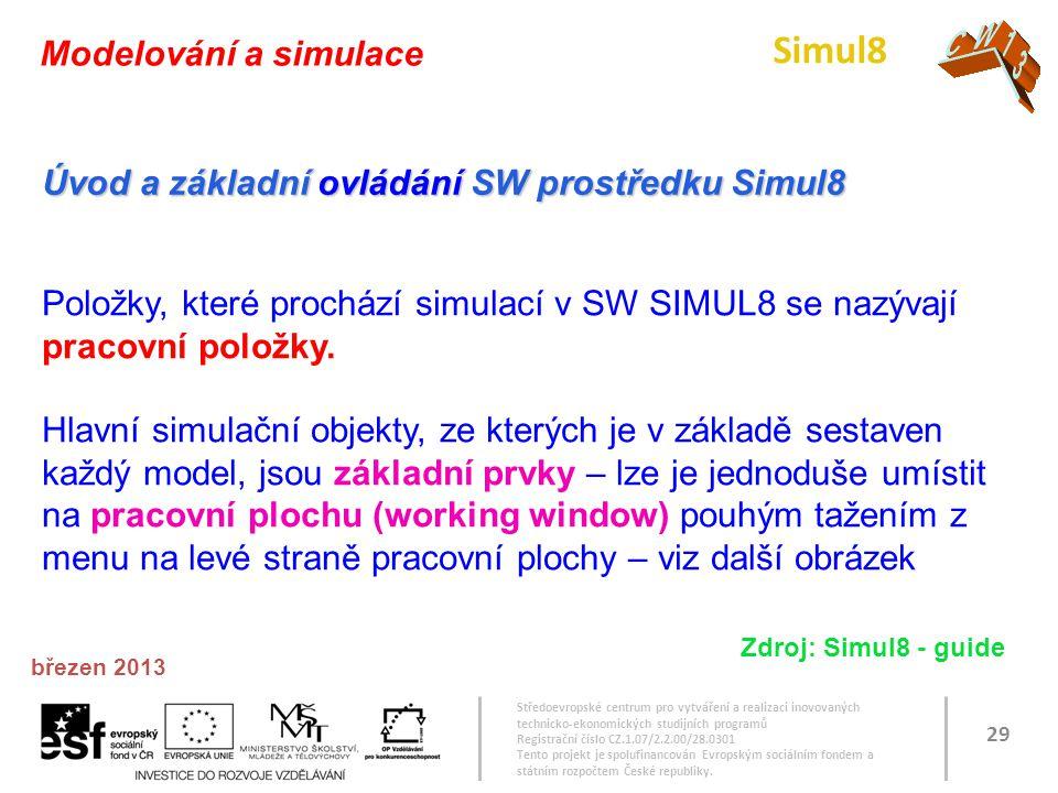 Simul8 CW13 CW13 CW13 CW13 CW13 CW13 CW13 Modelování a simulace