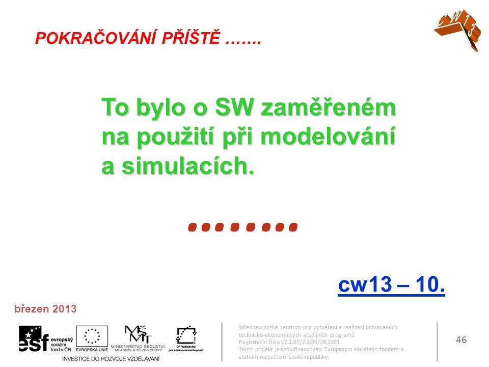 …..… To bylo o SW zaměřeném na použití při modelování a simulacích.