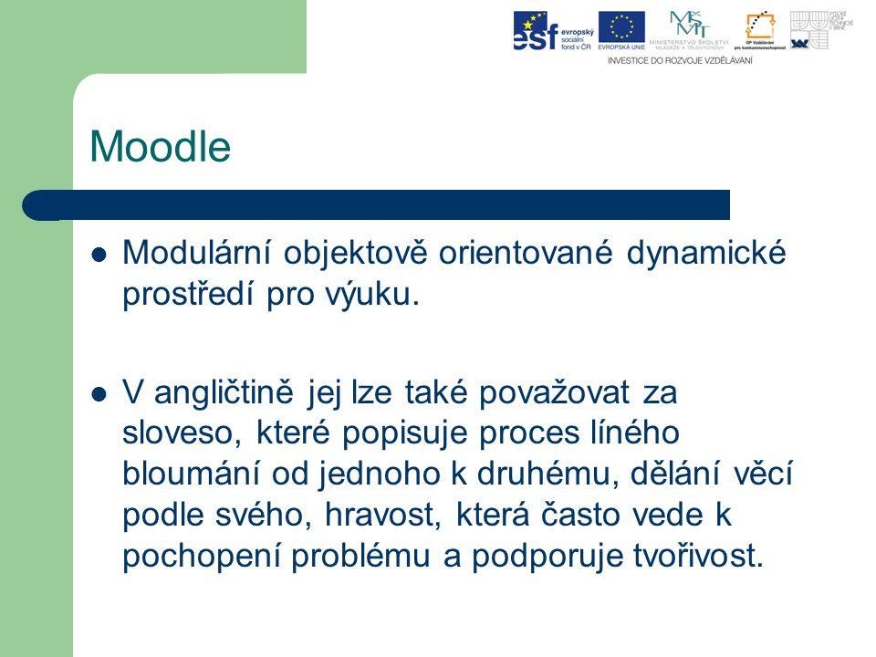 Moodle Modulární objektově orientované dynamické prostředí pro výuku.