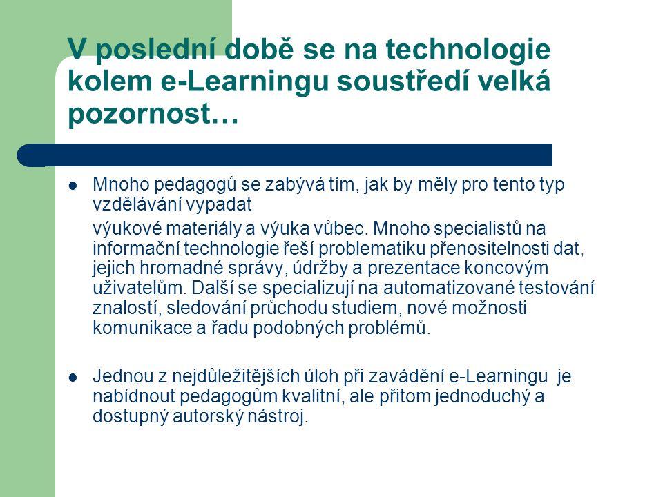 V poslední době se na technologie kolem e-Learningu soustředí velká pozornost…