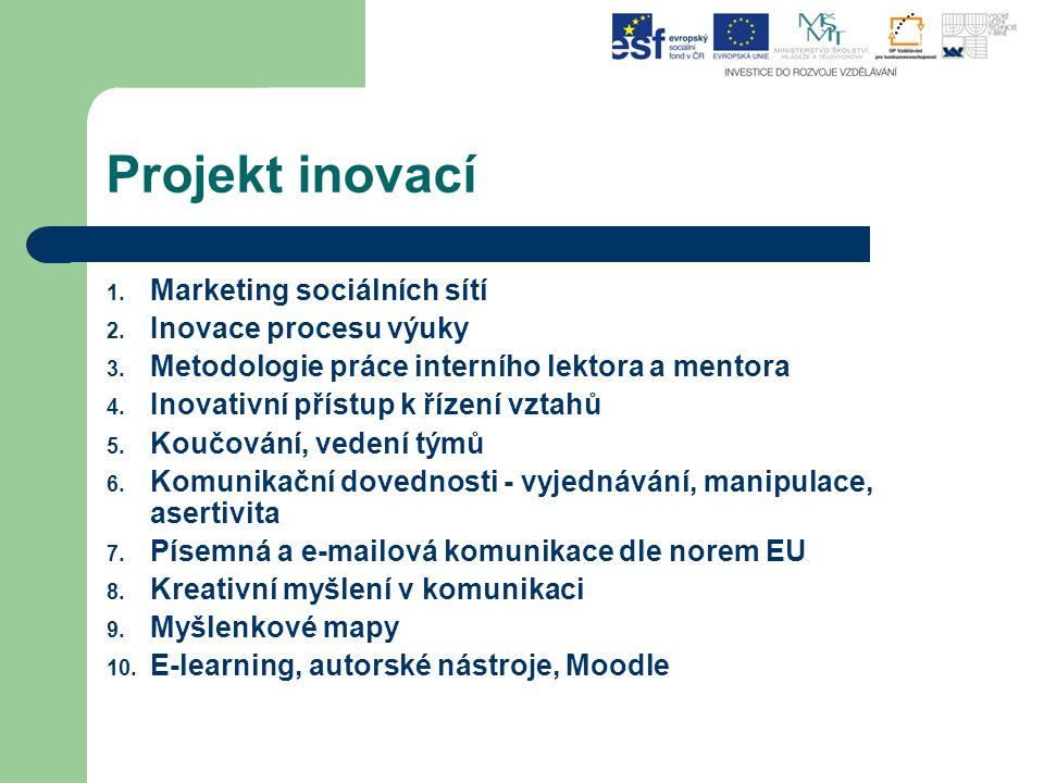 Projekt inovací Marketing sociálních sítí Inovace procesu výuky