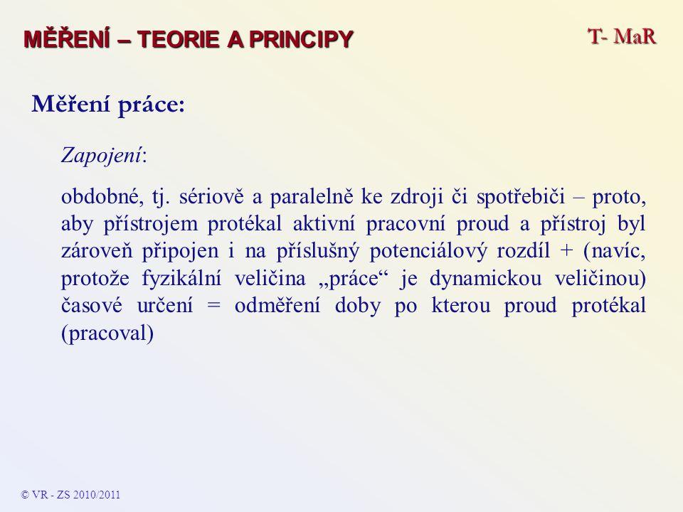 Měření práce: T- MaR MĚŘENÍ – TEORIE A PRINCIPY Zapojení: