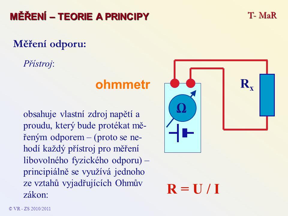 R = U / I ohmmetr Rx Ω Měření odporu: T- MaR