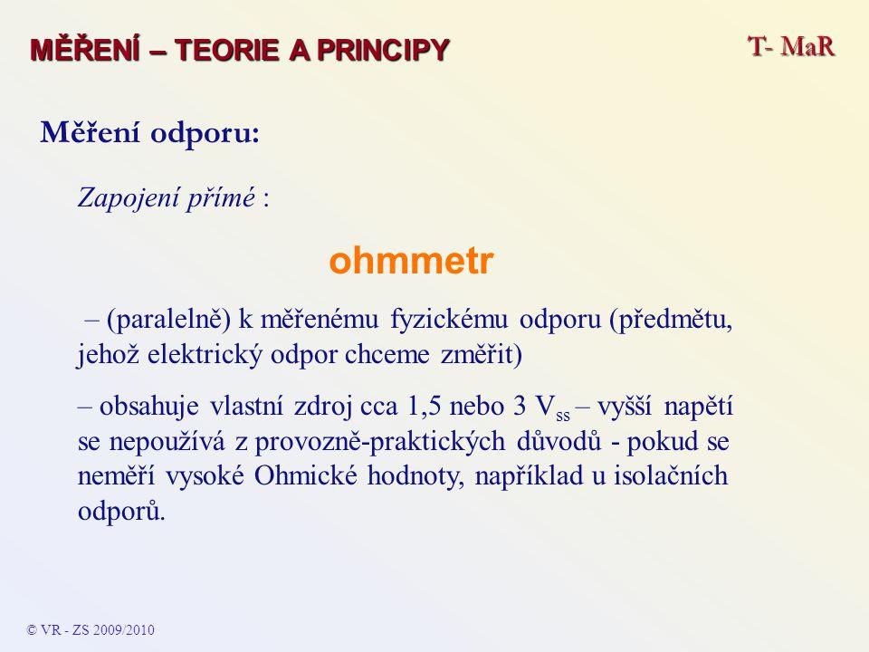ohmmetr Měření odporu: T- MaR MĚŘENÍ – TEORIE A PRINCIPY
