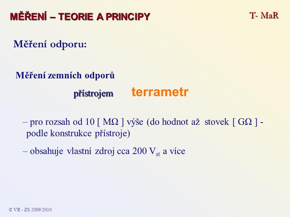 Měření odporu: T- MaR MĚŘENÍ – TEORIE A PRINCIPY Měření zemních odporů