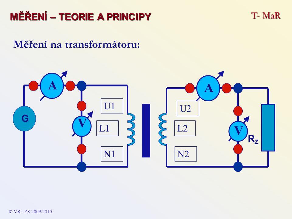 A V Měření na transformátoru: MĚŘENÍ – TEORIE A PRINCIPY T- MaR L1 L2