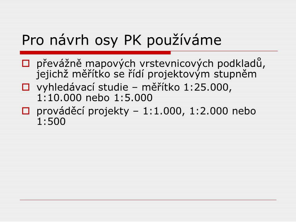 Pro návrh osy PK používáme