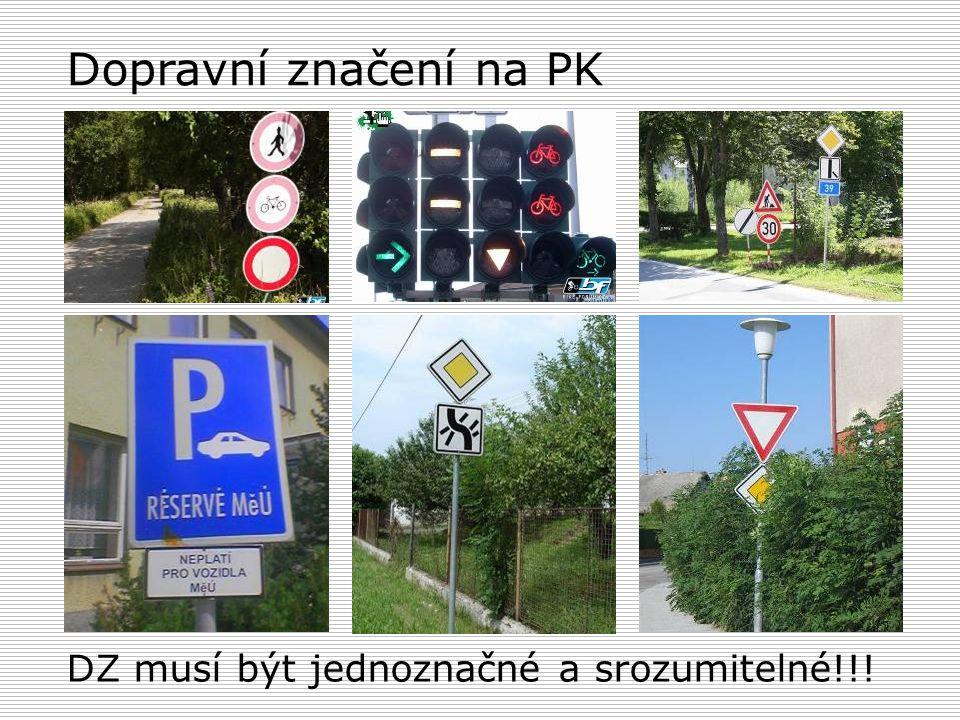 Dopravní značení na PK DZ musí být jednoznačné a srozumitelné!!!