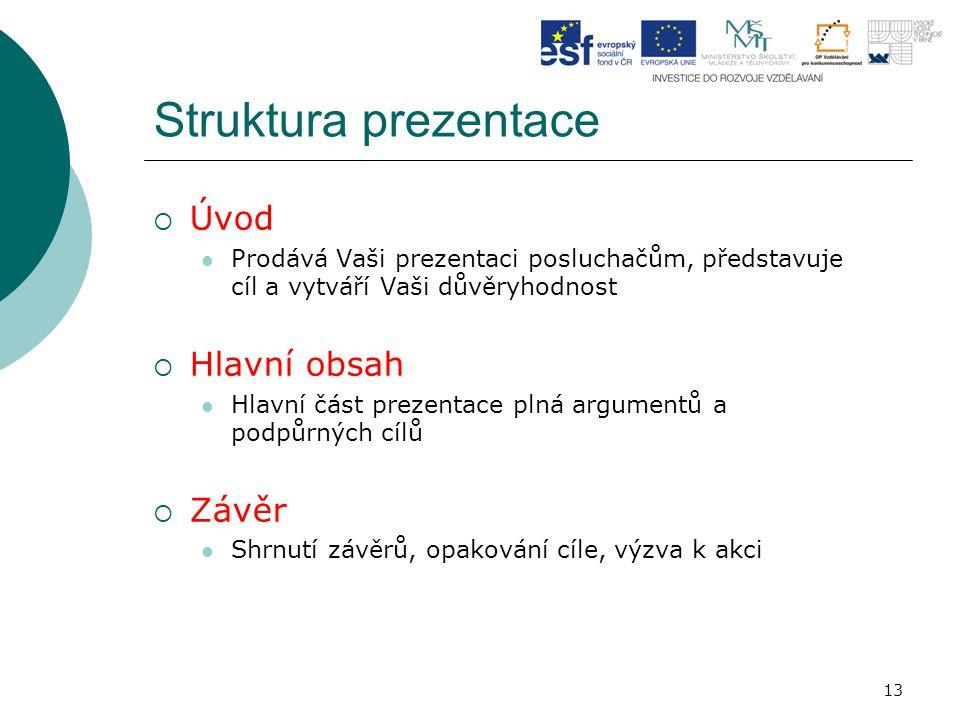 Struktura prezentace Úvod Hlavní obsah Závěr