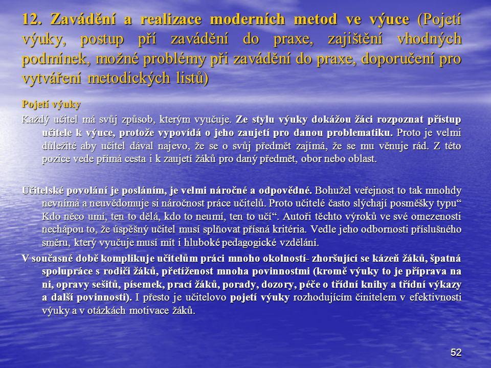 12. Zavádění a realizace moderních metod ve výuce (Pojetí výuky, postup pří zavádění do praxe, zajištění vhodných podmínek, možné problémy při zavádění do praxe, doporučení pro vytváření metodických listů)