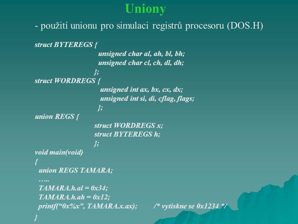 Uniony - použití unionu pro simulaci registrů procesoru (DOS.H)