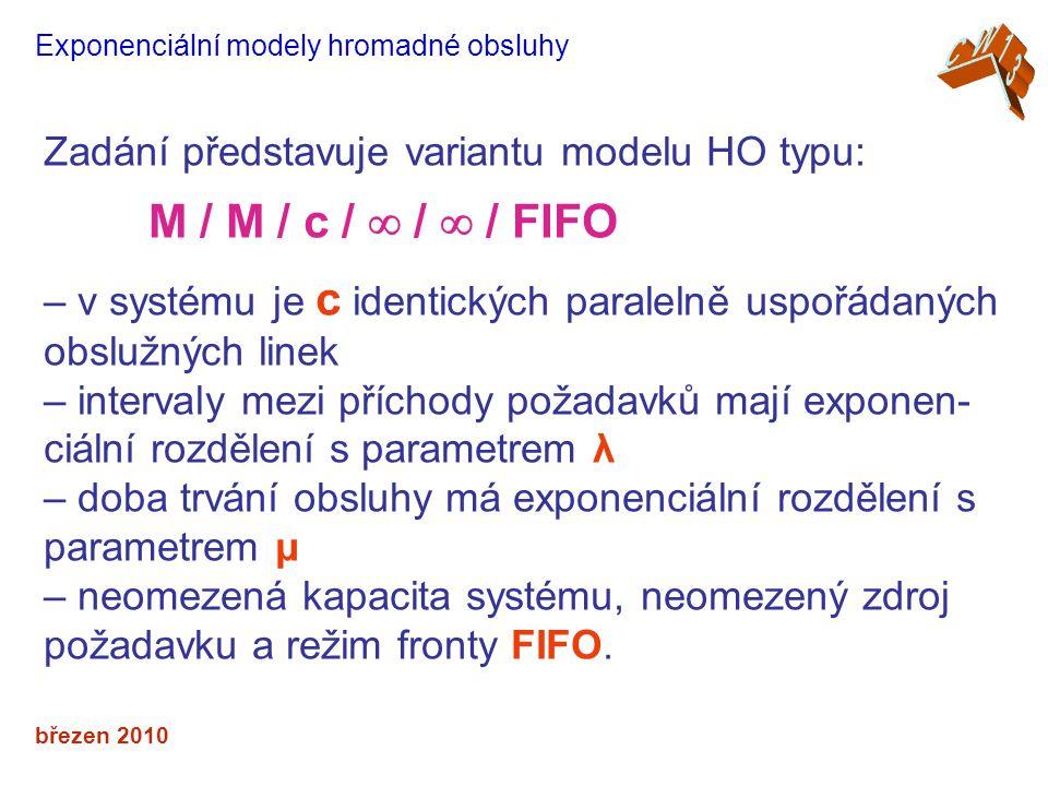 M / M / c /  /  / FIFO Zadání představuje variantu modelu HO typu: