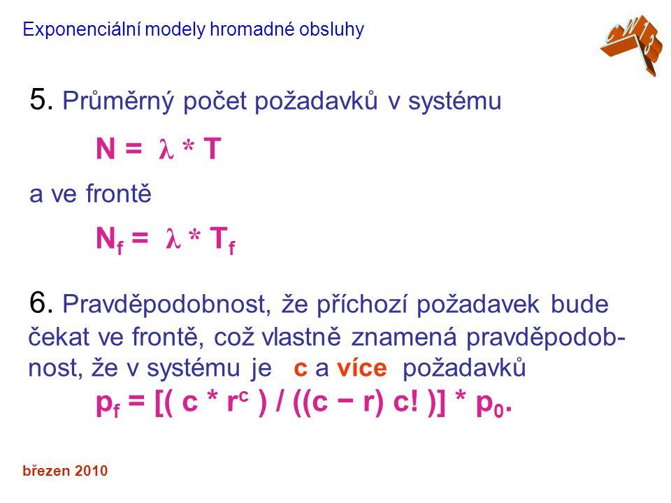 5. Průměrný počet požadavků v systému N = λ * T