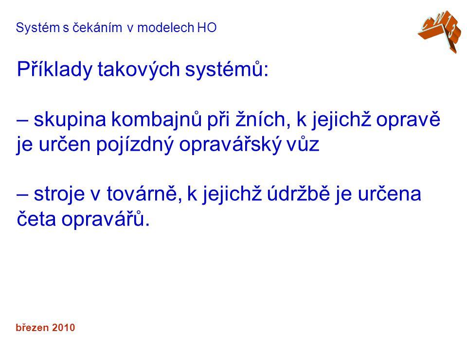 Příklady takových systémů: