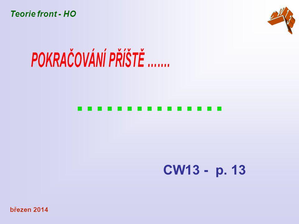 CW13 Teorie front - HO …………… CW13 - p. 13 březen 2014