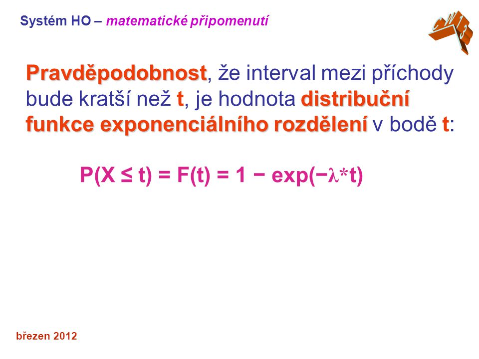 P(X ≤ t) = F(t) = 1 − exp(−λ*t)