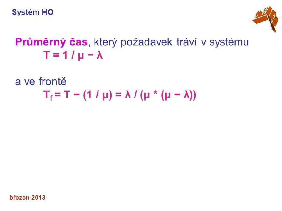 Průměrný čas, který požadavek tráví v systému T = 1 / μ − λ