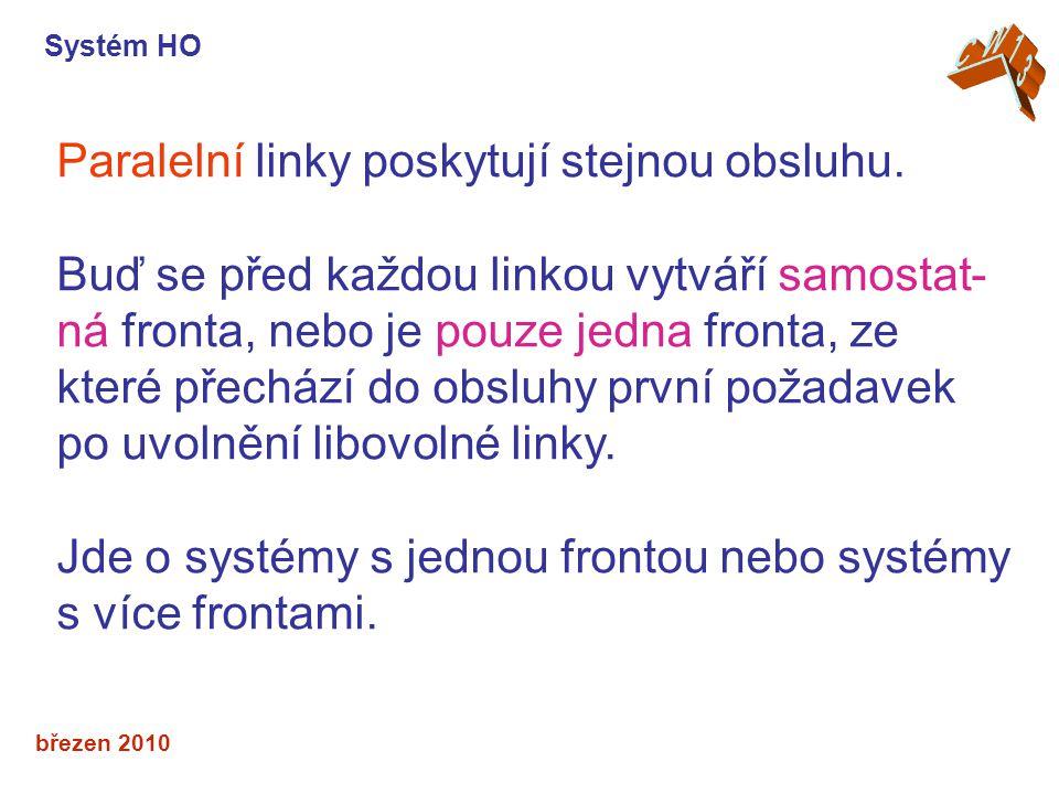 Paralelní linky poskytují stejnou obsluhu.