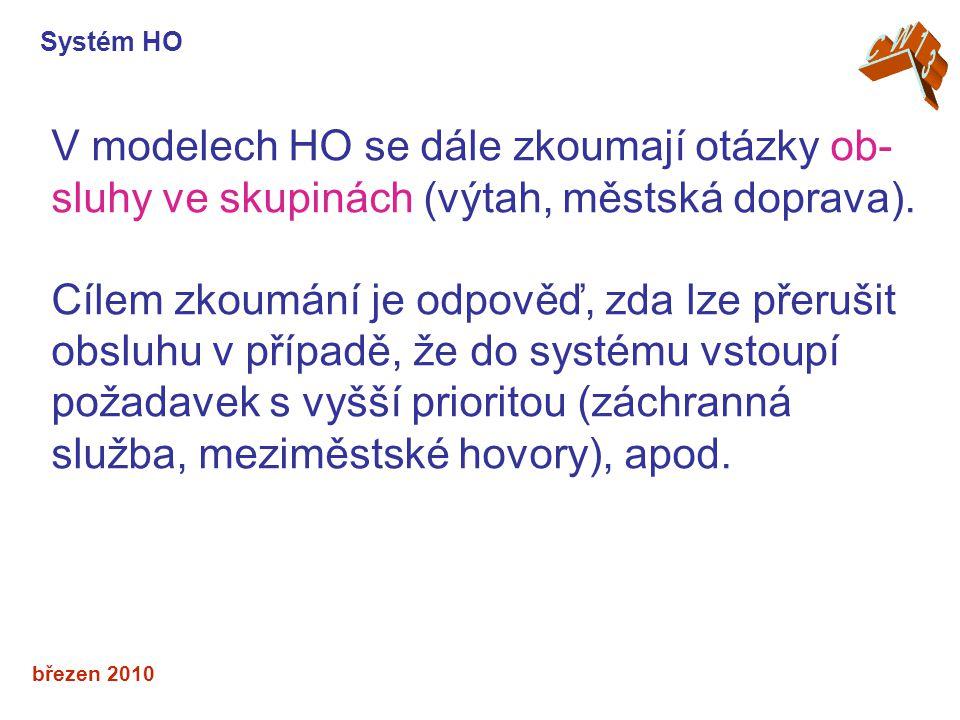 Systém HO CW13. V modelech HO se dále zkoumají otázky ob-sluhy ve skupinách (výtah, městská doprava).