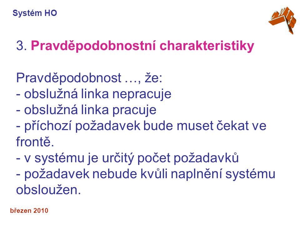 3. Pravděpodobnostní charakteristiky Pravděpodobnost …, že:
