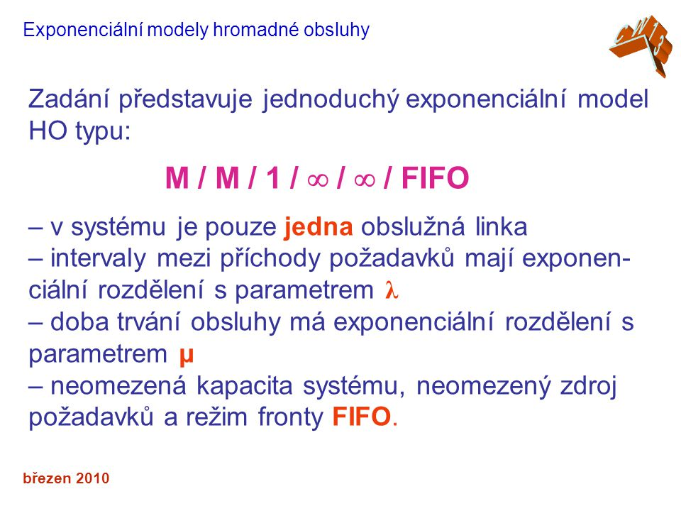 Zadání představuje jednoduchý exponenciální model HO typu: