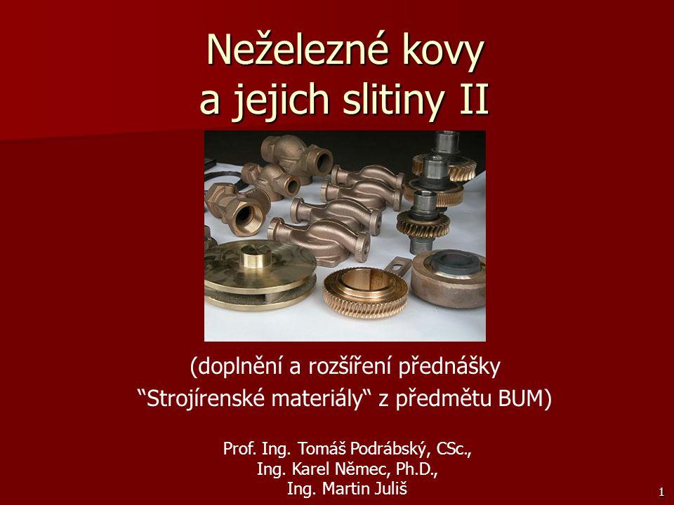 Neželezné kovy a jejich slitiny II (doplnění a rozšíření přednášky